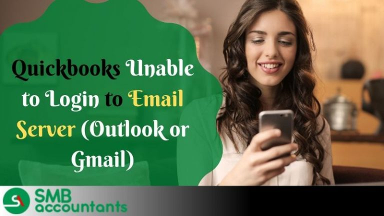 Quickbooks unable to login to email server outlook or gmail