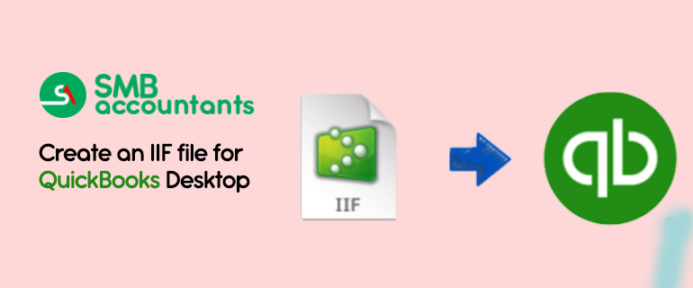 How To Create An IIF File For QuickBooks Desktop Tips - Import iif file into quickbooks