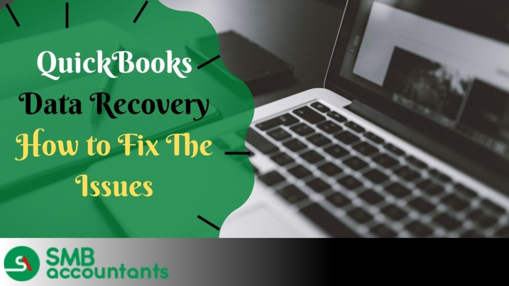Quickbooks data recovery - how to fix the errors