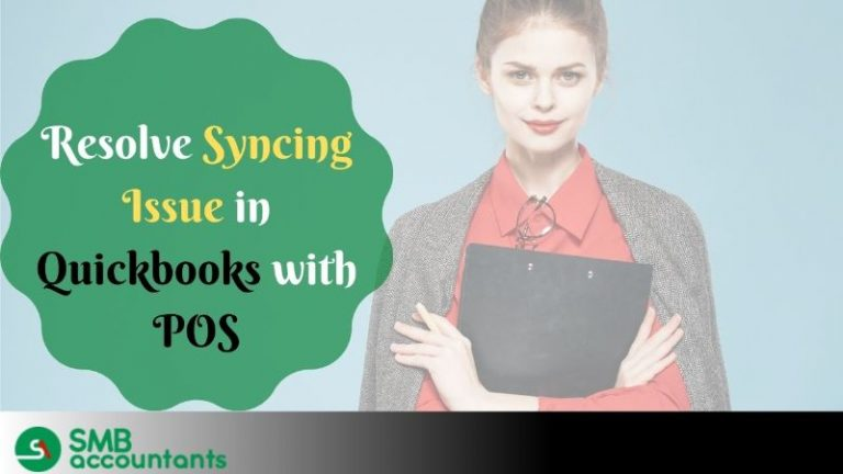 Resolve Issues While Syncing in QuickBooks with POS